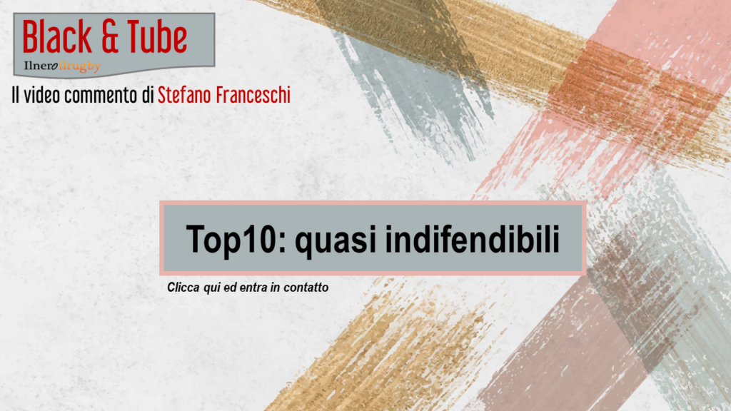 TOP10: QUASI INDIFENDIBILI  (VIDEO BLACK & TUBE)